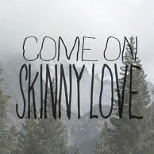 Skinny Love [Cover]