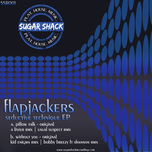 Flapjackers - Pillow Talk (A Lister Remix) [Sugar Shack Recordings]