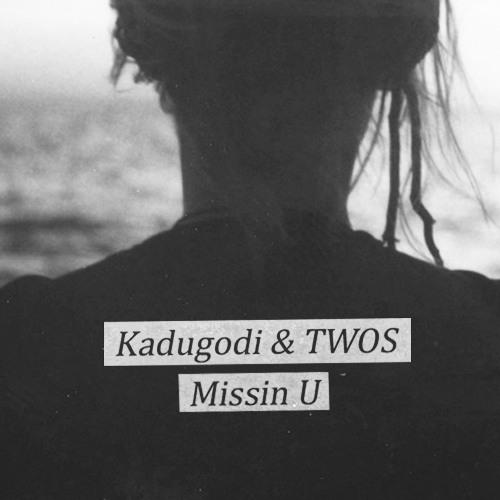Missin U (Kadugodi & TWOS)