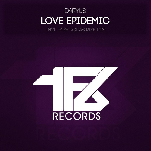 Daryus - Love Epidemic (Mike Rodas Rise Mix) [TFB Recordings] OUT NOW!