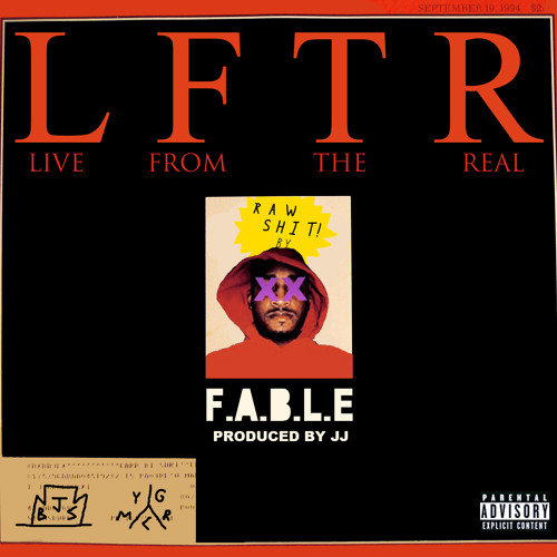 F.A.B.L.E - Live From The Real (Prod. By Jeremiah Jae)