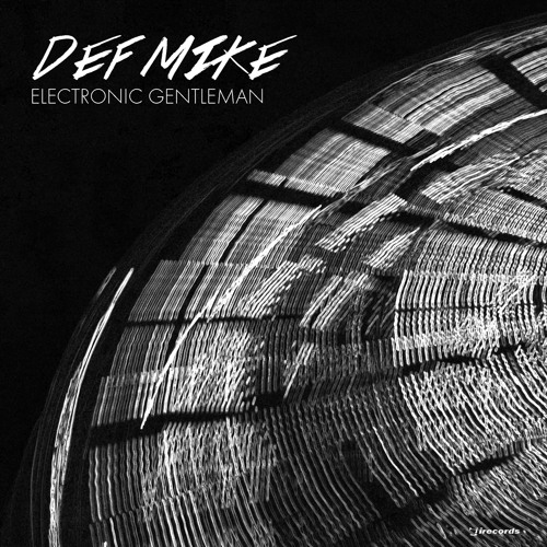DEF Mike - Electronic Gentleman (i! records)