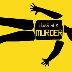 CigarBoxMurder