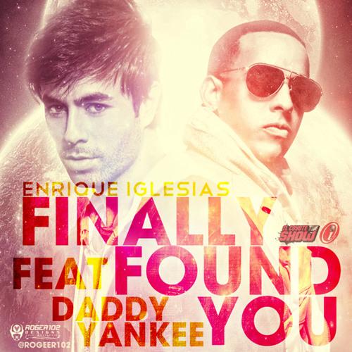 Enrique Iglesias Ft Daddy Yankee - Finally Found You