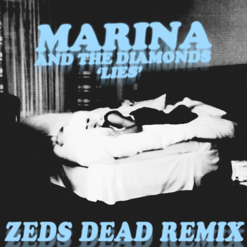 Lies by Marina and the Diamond (Zeds Dead Remix)