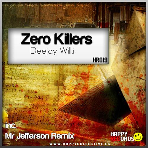 Deejay Will.i - Zero Killers (S Cut)Coming Soon[Happy Records]