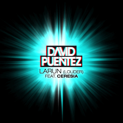 David Puentez ft. Ceresia - Larun (Louder) (Original Mix) [FREE DOWNLOAD]