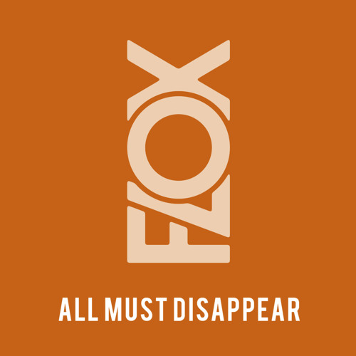 FLOX - ALL MUST DISAPPEAR RADIO EDIT