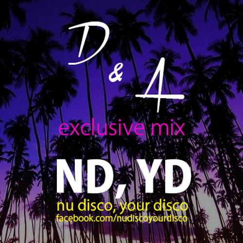 D&A - Nu Disco, Your Disco (Exclusive Mix)
