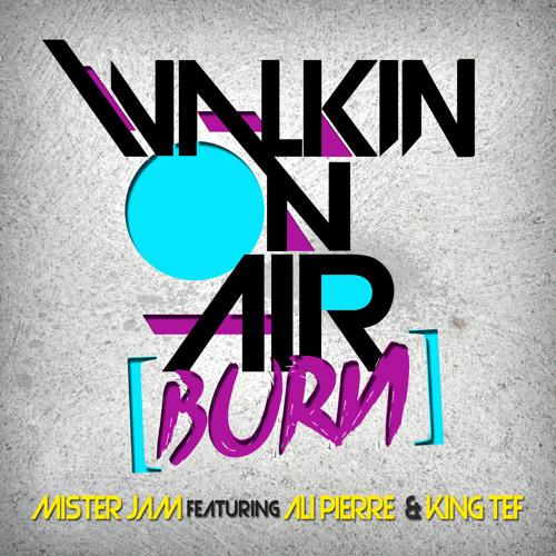 Mister Jam Feat Ali Pierre & King TEF - Walkin' On Air - original radio mix