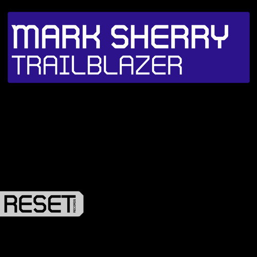 Mark Sherry - Trailblazer (Original Mix) [Reset] PREVIEW CLIP