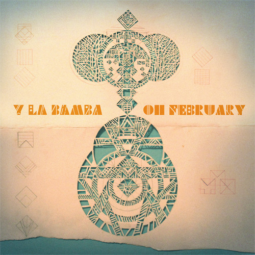 Y La Bamba - Oh February Part 2 (Mad As We Are)