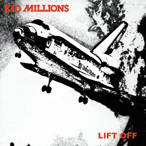 """Kid Millions - Lift Off """"On iTunes NOW"""""""
