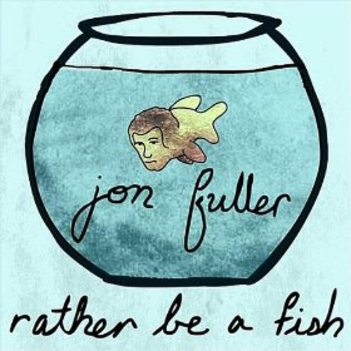 Rather Be a Fish (single version)