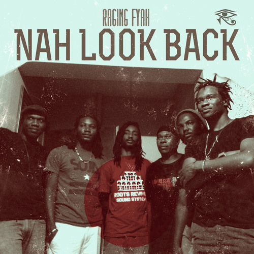 Raging Fyah - Nah Look Back