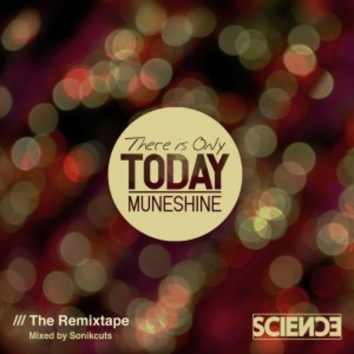 Muneshine - There Is Only Today (Kes-a remix)