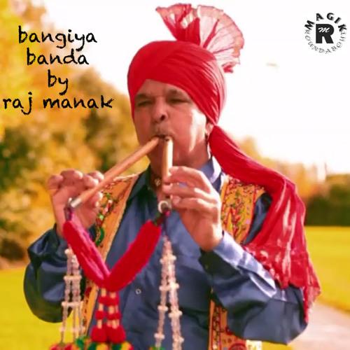 Raj Manak - Bangiya Banda (Promo)