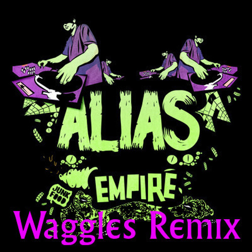 Alias and Imagine This-Empire (Waggles remix) **SCOUR EXCLUSIVE**