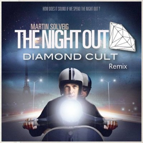 Martin Solveig - The Night Out (Diamond Cult Remix)