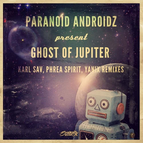 [PREVIEW] Paranoid Androidz - Ghost of Jupiter (Karl Sav Remix) OUT SOON ON SCARCITY