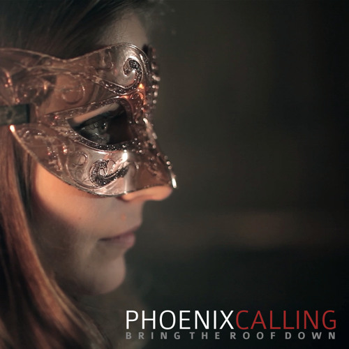 Phoenix Calling - Bring The Roof Down