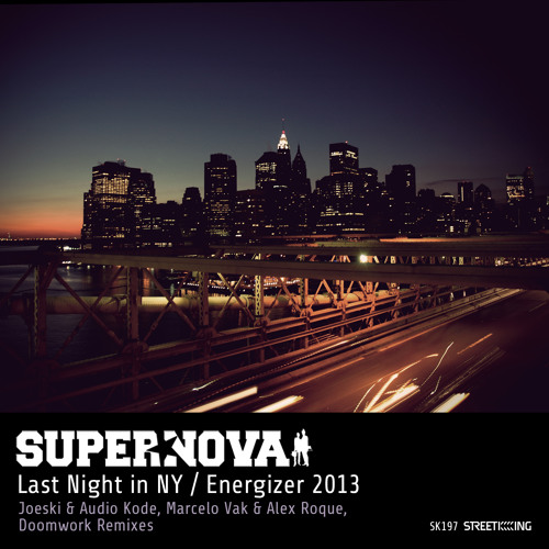 Supernova - Last night in New York (Marcelo Vak & Alex Roque Remix) [King Street]