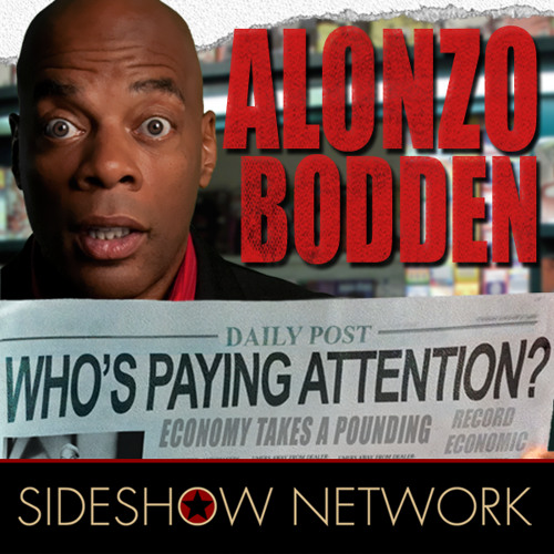 Alonzo Bodden: Who's Paying Attention? #33