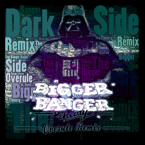 The Bigger Banger Theory - Dark Side (Overule Remix)