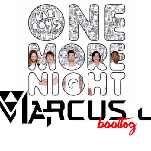 Maroon 5- One More Night (Marcus J Bootleg)