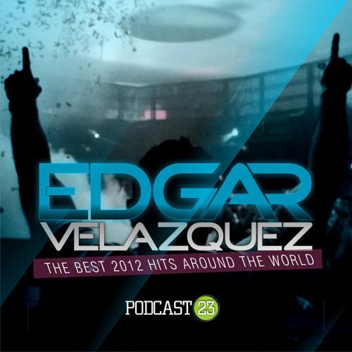 Dj Edgar Velazquez Podcast Episode 23 (December 2012)