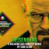 Heisenberg (Breaking Bad dubstep)