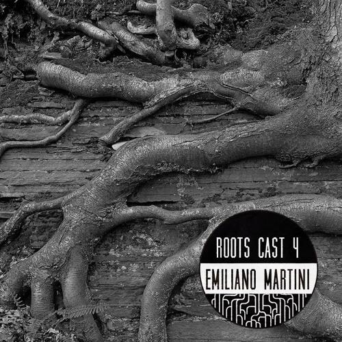 Roots Cast 004:  Emiliano Martini