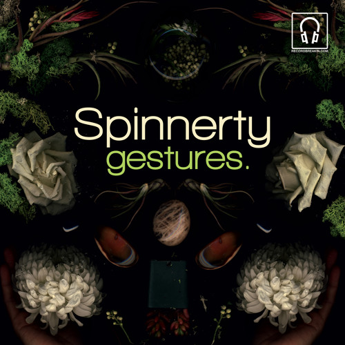 Spinnerty - Gestures (EP) Sampler (Release Date: Spring 2013)