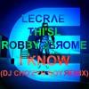 I Know (DJ Cho'zyn Boy Remix)