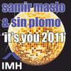Samir Maslo & Sin Plomo - It's You 2011 (Instrumental Mix)