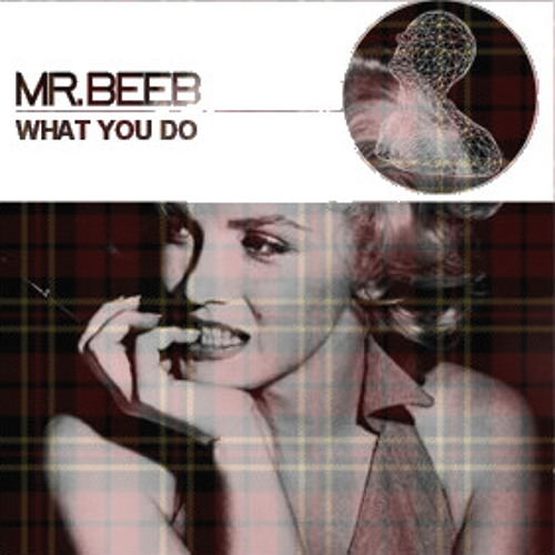 Mr.Beeb-What You Do (Hollow Legs Remix) [FREE DL]