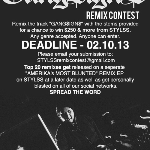STYLSS presents: Throwin' up GANG$IGN$ Remix Contest // DEADLINE 02.10.13