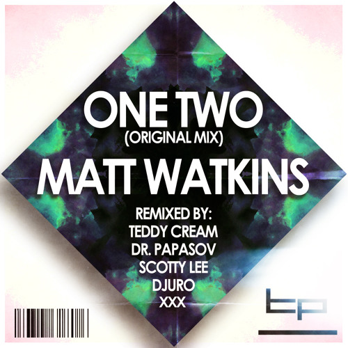 Matt Watkins - One Two (Scotty Lee Remix) [TwistedPlasticRecords] OUT NOW!