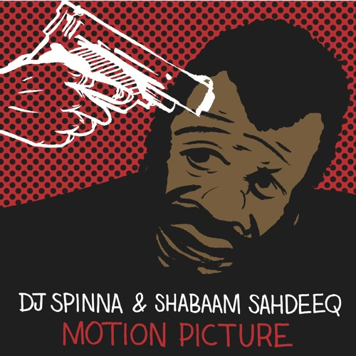 Motion Picture - Dj Spinna and Shabaam Sahdeeq
