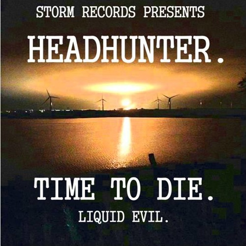Headhunter - Time to die (Preview - Available iTunes/Bandcamp)