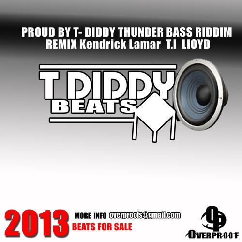 PRODUCE  BY T- DIDDY THUNDER BASS RIDDIM REMIX Kendrick Lamar  T.I  LIOYD