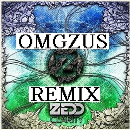 Zedd - Clarity (OMGzus Remix)