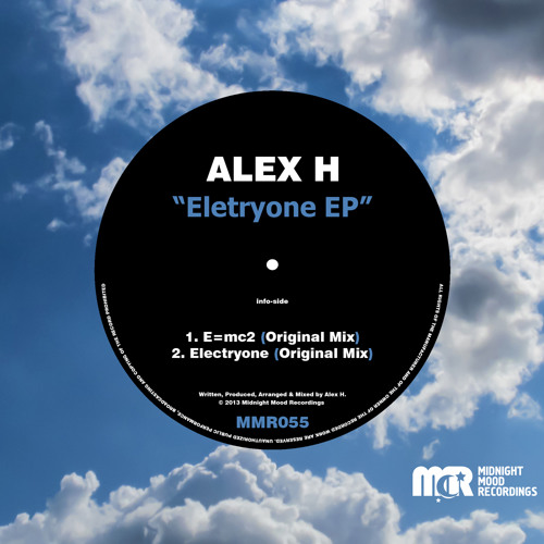 OUT NOW: [MMR055] Alex H - Electryone EP [Midnight Mood Recordings]