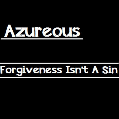 Λzυяєσυѕ - Forgiveness Isn't A Sin [Re-Upload]