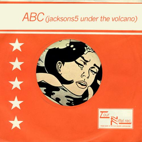 ABC (Jackson5 under the volcano )...