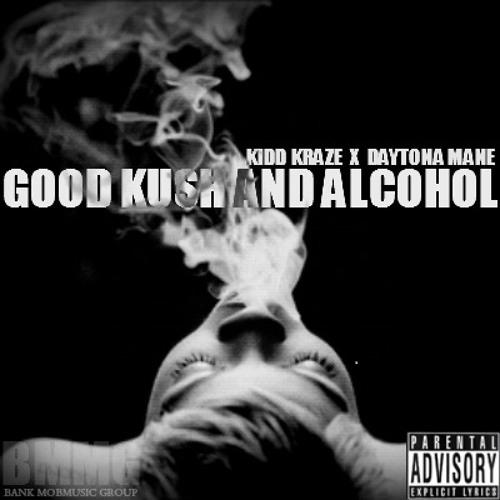 Good Kush And Alcohol - Kidd Kraze x Daytona Mane x Ness Lee (Bitches Love Me) (MOBMIX)