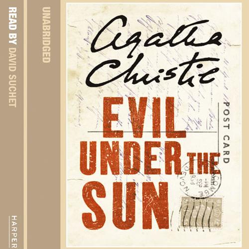 Evil Under the Sun by Agatha Christie, Read by David Suchet