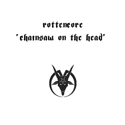 Rottencore - Chainsaw On The Head