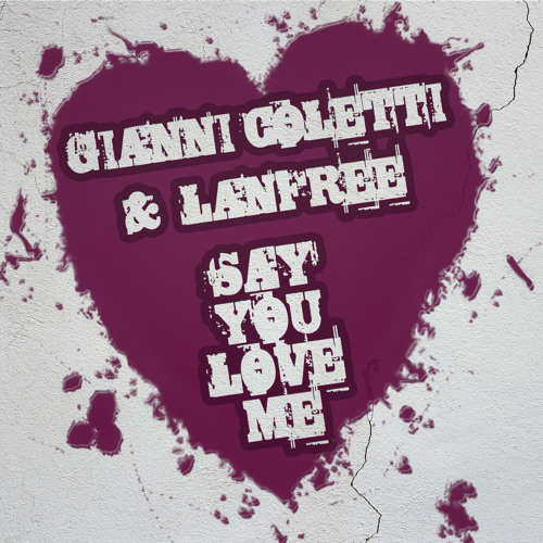 Gianni Coletti  and Lanfree -Say You Love Me -Ivan Pica Picnic rmx