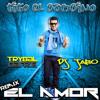 Tito el Bambino - El Amor (Remix TrybalDanze & DJ Jabo)